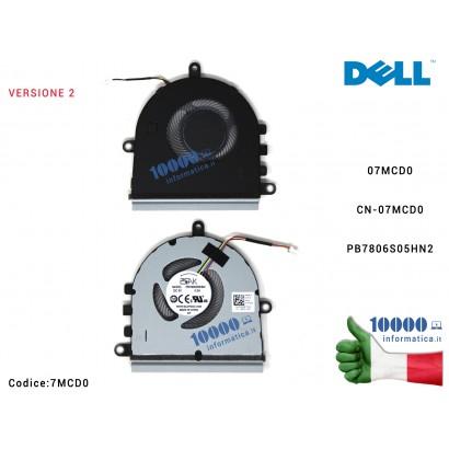 Ventola di Raffreddamento Fan CPU DELL Inspiron 5570 15-5575 3583 [VERS. 2] 07MCD0 CN-07MCD0 PB7806S05HN2